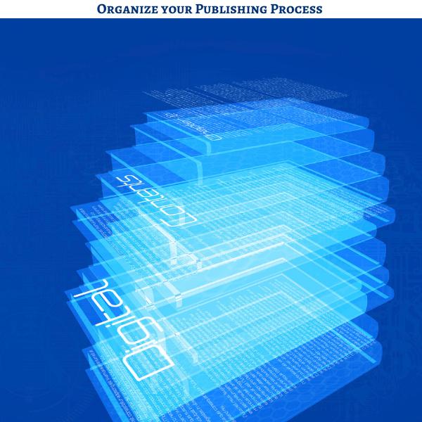 Organize your Publishing Process