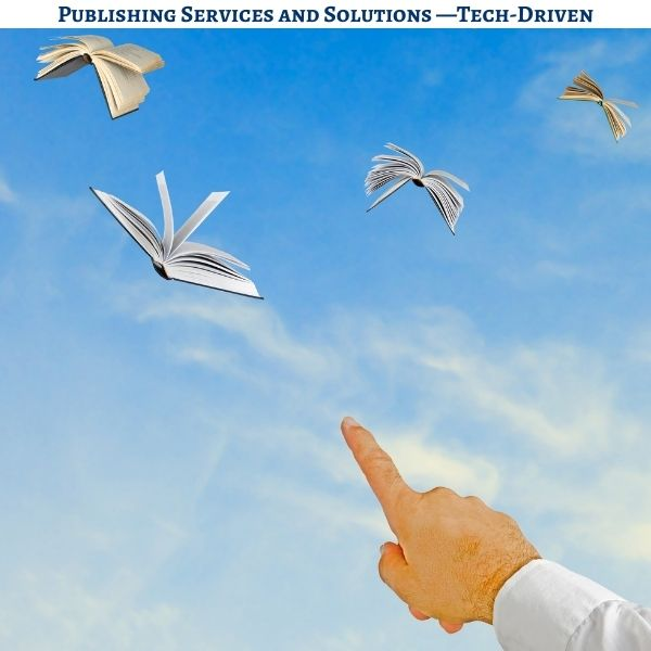 Publishing Services and Solutions —Tech-Driven